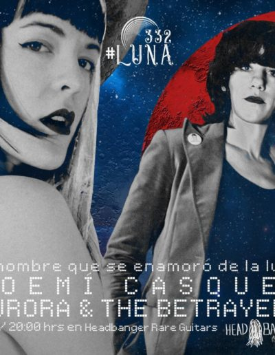 #luna332 - Noemí Casquet / Aurora & The Betrayers