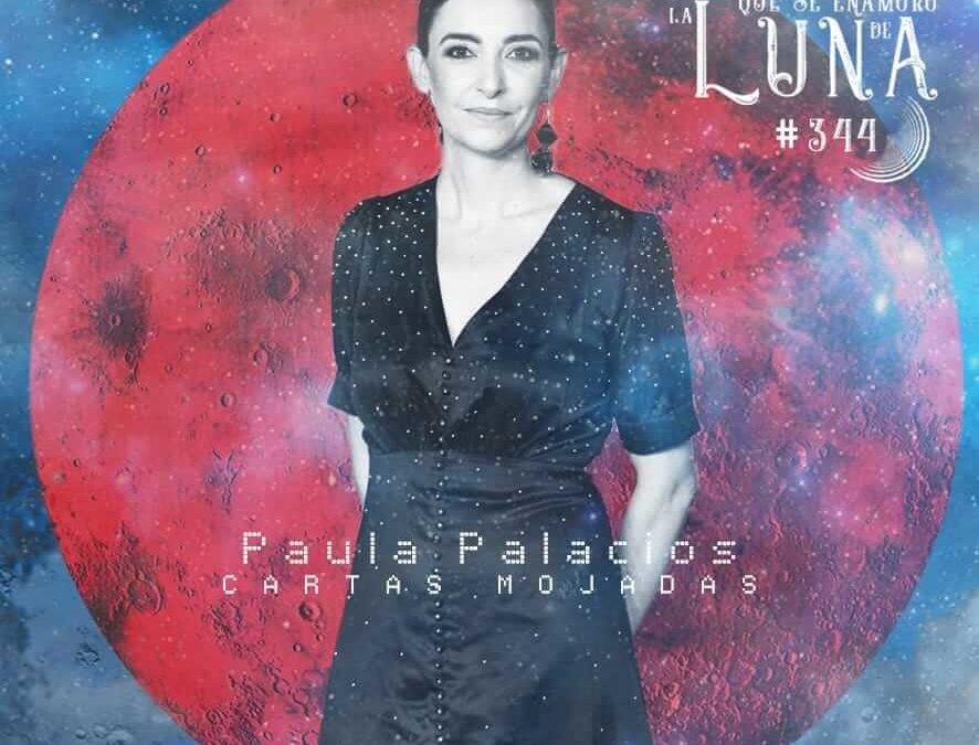 #Luna344 – Paula Palacios