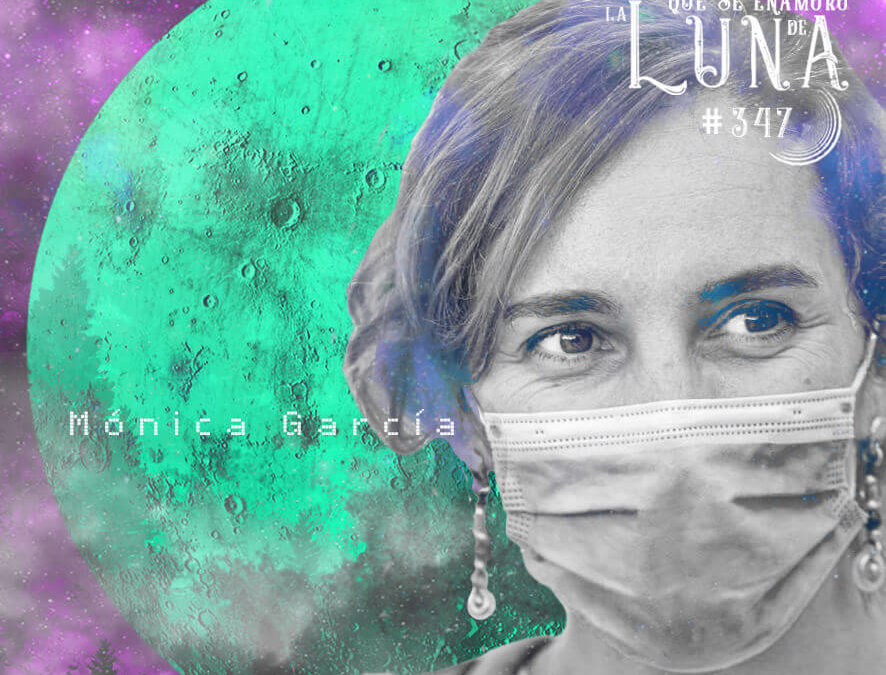 Mónica García #Luna347