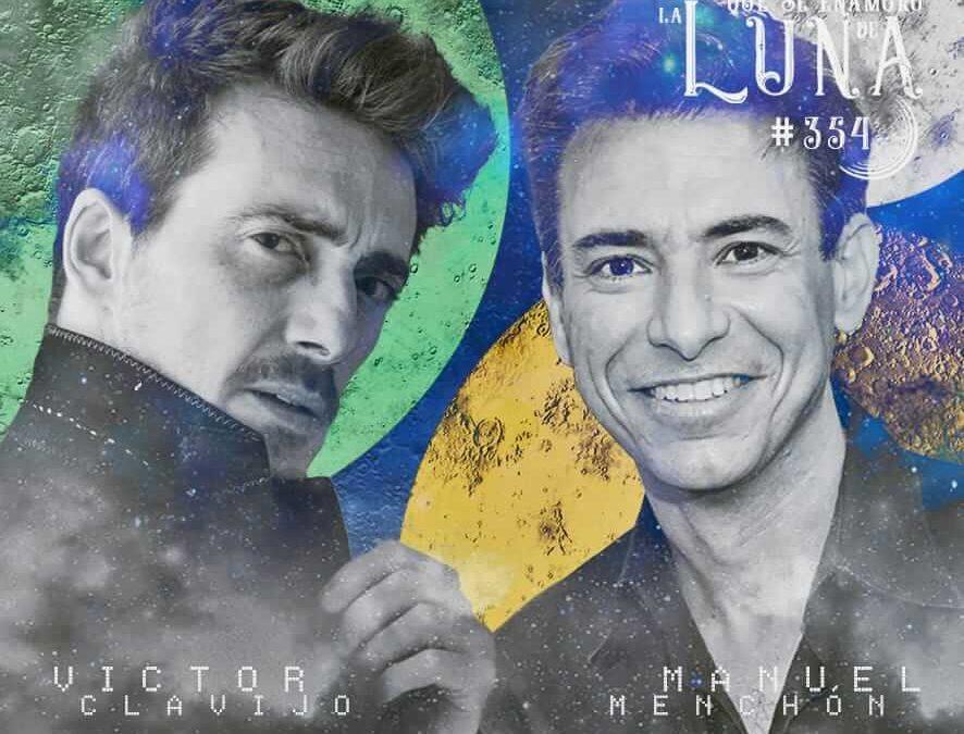Victor Clavijo y Manuel Menchón #Luna354