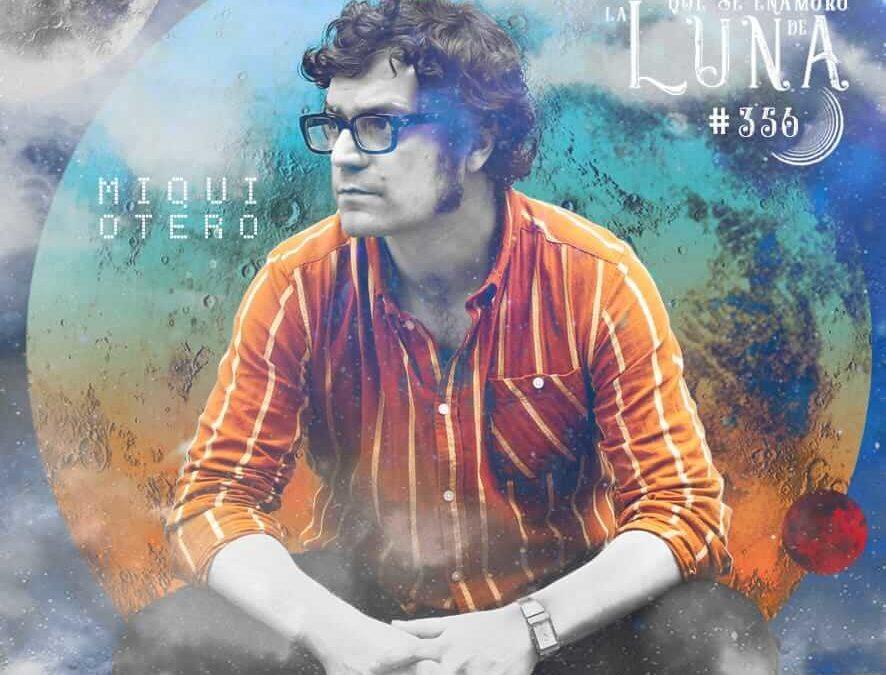 Miqui Otero #Luna356