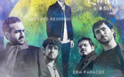 Gustavo Redondo y Era Paraíso: Regresamos a Headbanger #Luna361